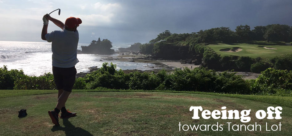 Teeing off towards Tanah Lot
