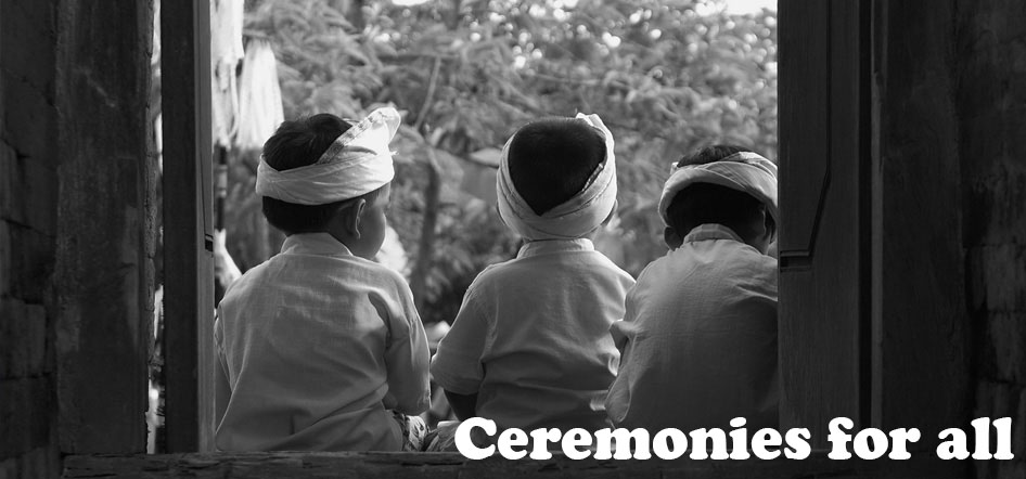 Ceremonies for all